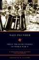 Nazi Plunder: Great Treasure Stories Of World War II - Kenneth D. Alford