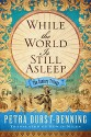 While the World Is Still Asleep - Petra Durst-Benning, Edwin Miles