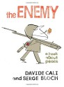 The Enemy: A Book About Peace - Davide Cali, Serge Bloch