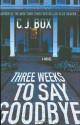 Three Weeks To Say Goodbye - C.J. Box