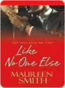 Like No One Else - Maureen Smith