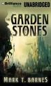 The Garden of Stones - Mark T. Barnes