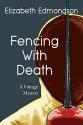 FENCING WITH DEATH: A Vintage Mystery - Elizabeth Edmondson