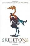Skeletons: The Frame of Life - Jan Zalasiewicz, Mark Williams