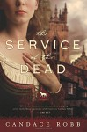 The Service of the Dead: A Novel (Kate Clifford Mystery) - Candace Robb
