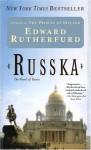 Russka: The Novel of Russia - Edward Rutherfurd