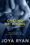 Chasing Mr. Wrong (Entangled Brazen) (Chasing Love) - Joya Ryan