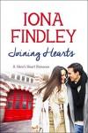 Joining Hearts: A Hero's Heart Romance #3 (Hero's Heart Series) - Iona Findley