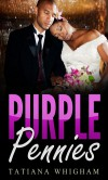 Purple Pennies - Tatiana Whigham