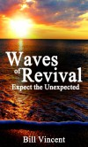 Waves of Revival: Expect the Unexpected - Bill Vincent