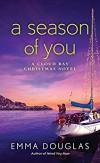 A Season of You: A Cloud Bay Christmas Novel - Emma Douglas