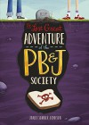 The Last Great Adventure of the PB & J Society - Janet Sumner Johnson
