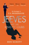 Jeeves and the King of Clubs - Ben Schott
