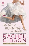 The Art of Running in Heels - Rachel Gibson