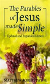 The Parables of Jesus Made Simple: Updated and Expanded Edition - Matthew Robert Payne