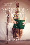 Seriously Wicked - Tina Connolly