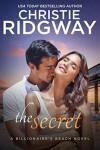The Secret (Billionaire's Beach Book 6) - Christie Ridgway