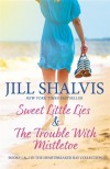 A Heartbreaker Bay Collection: Sweet Little Lies & The Trouble With Mistletoe - Jill Shalvis