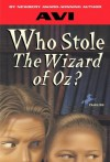 Who Stole the Wizard of Oz? - Avi, Derek James, Michael Avi-Yonah