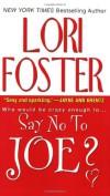 Say No To Joe? - Lori Foster