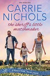 The Sheriff's Little Matchmaker  - Carrie Nichols Cantor