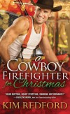 A Cowboy Firefighter for Christmas - Kim Redford