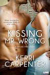 Kissing Mr. Wrong (Entangled Lovestruck) (Wrong Man) - Kerri Carpenter