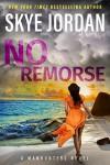 No Remorse - Skye Jordan