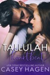Tallulah Heartbeat (Tallulah Cove) - Casey Hagen