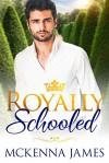 Royally Schooled - McKenna James