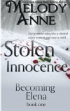 Stolen Innocence (Becoming Elena) (Volume 1) - Melody Anne