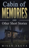 Cabin of Memories: And Other Short Stories - Misan Akuya