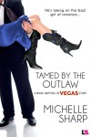 Tamed By The Outlaw (Entangled Lovestruck) (What happens in Vegas) - Michelle Sharp