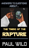 The Timing of the Rapture - Paul R. Wild