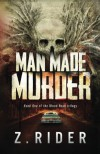 Man Made Murder (Blood Road Trilogy) (Volume 1) - Z. Rider