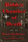 Hidden Chamber of Death: Moccasin Hollow Mystery Series - Hawk MacKinney