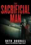 The Sacrificial Man: A Thriller - Ruth Dugdall