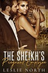 The Sheikh's Pregnant Employee (Almasi Sheikhs Book 3) - Leslie North