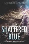 Shattered Blue - Lauren Bird Horowitz