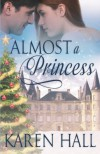 Almost a Princess - Karen Hall