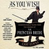 As You Wish: Inconceivable Tales from the Making of The Princess Bride - Billy Crystal, Norman Lear, Wallace Shawn, Robin Wright, Carol Kane, Christopher Guest, Cary Elwes, Joe Layden, Rob Reiner