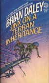 Jinx on a Terran Inheritance - Brian Daley