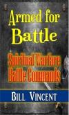 Armed for Battle: Spiritual Warfare Battle Commands - Bill Vincent