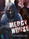 Mercy House - Adam Cesare