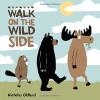 Walk on the Wild Side (Life in the Wild) - Nicholas Oldland, Nicholas Oldland