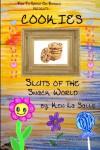 Cookies: Sluts of the Snack World (Fun To Grow On) (Volume 1) - Ken La Salle