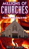 There Are Millions of Churches: Why Is the World Going to Hell? - Bill Vincent