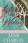 A Tenacious Trents Wedding - Jane Charles