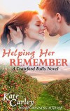 Helping Her Remember (The Crawford Falls Series Book 1) - Kate Carley