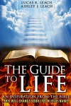The Guide to Life: An Inspiration from the Bible - Lucas Leach, Ashley Leach